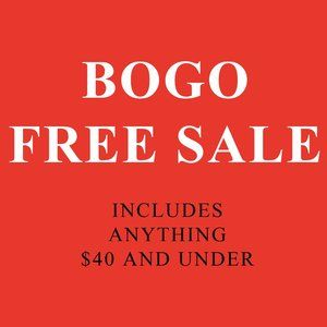 BOGO FREE (anything $40 and under)